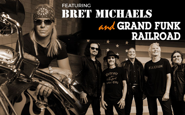 Featuring Bret Michaels & Grand Funk Railroad
